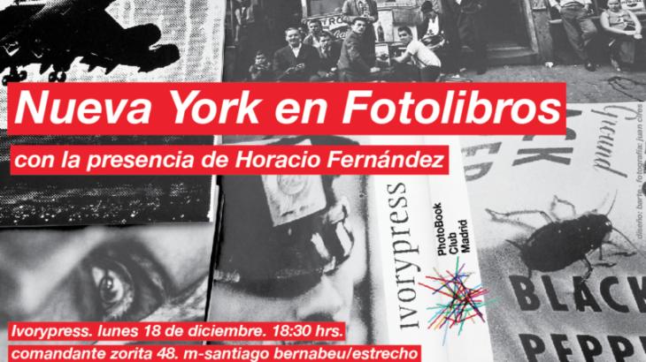 Horacio Fernández y Nueva York en fotolibros, Ivorypress, 12 de diciembre de 2017