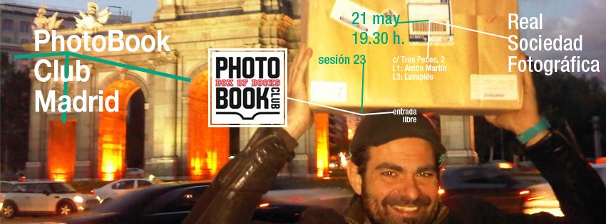 anuncio para la sesión 23 del PhotoBook Club Madrid, en la Real Sociedad Fotográfica Madrid, 21.05.2013