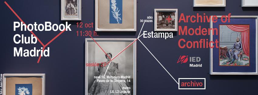 anuncio para la sesión 27 del PhotoBook Club Madrid, en Estampa, Matadero Madrid con Timothy Prus del Archive of Modern Conflict y el IED Madrid Madrid, 12.10.2013