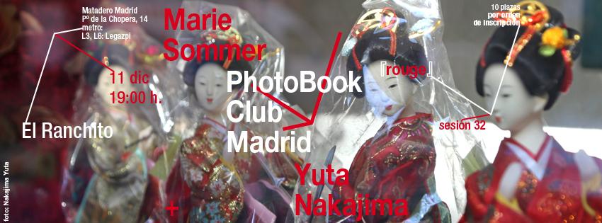 anuncio para la sesión 32 del PhotoBook Club Madrid, taller de creación de un libro de fotos con Yuka Nakajima y Marie Sommer en El Ranchito, Matadero Madrid Madrid, 11.12.2013